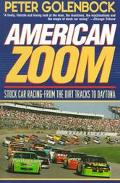 American Zoom: Stock Car Racing - from the Dirt Tracks to Daytona - Peter Golenbock - Paperb...