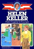 Helen Keller From Tragedy to Triumph, Library Edition