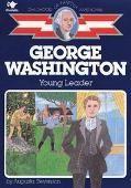 George Washington Our First Leader