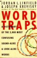 Word Traps: A Dictionary of the Seven Thousand Most Confusing Sound-Alike and Look-Alike Wor...