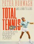 Total Tennis: A Complete Guide for Today's Player - Peter Burwash - Paperback - 1st Collier ...