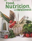 Food, Nutrition, and Wellness Teacher Edition