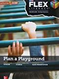 SRA Flex Literacy Elementary System California CCSS Plan a Playground Teacher Guide