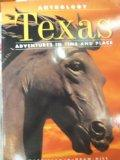 Anthology: Texas Adventures in Time and Place