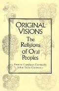 Original Visions The Religions of Oral Peoples