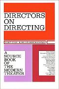 Directors on Directing A Source Book to the Modern Theater