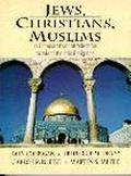 Jews, Christians, Muslims A Comparative Introduction to Monotheistic Religions