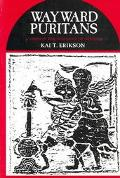 Wayward Puritans A Study in the Sociology of Deviance