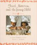Food, Nutrition, and the Young Child