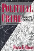 Political Crime:ideology+criminality