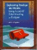 Engineering Drawings and Models Using AutoCAD Solid Modeling and Designer - James M. M. Kirk...