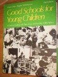 Good Schools for Young Children: A Guide for Working With Three-, Four-, and Five-Year-Old C...