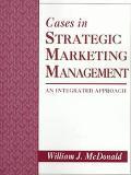 Cases in Strategic Marketing Management