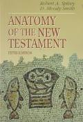 Anatomy of the New Testament A Guide to Its Structure and Meaning