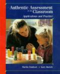 Authentic Assessment in the Classroom: Applications and Practice