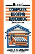 Complete Roofing Handbook Installation Maintenance Repair