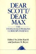 Dear Scott, Dear Max The Fitzgerald-Perkins Correspondence