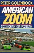 American Zoom: Stock Car Racing - from the Dirt Tracks to Daytona