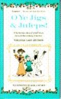 O Ye Jigs and Juleps! - Virginia Cary Hudson - Hardcover