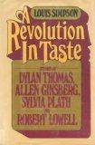 A revolution in taste: Studies of Dylan Thomas, Allen Ginsberg, Sylvia Plath, and Robert Lowell