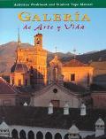 Galeria De Arte Y Vida  Activities Workbook and Student Tape Manual