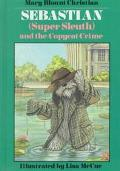 Sebastian (Super Sleuth) and the Copycat Crime - Mary Blount Christian - Library Binding - 1...