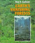 Earth's Vanishing Forests - Roy A. Gallant - Hardcover - 1st ed