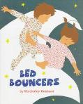 Bed Bouncers - Kimberley Knutson - Hardcover - 1st ed