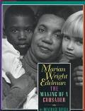 Marian Wright Edelman; The Making of a Crusader - Beatrice Siegel - Hardcover