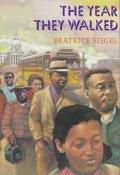 Year They Walked: Rosa Parks and the Montgomery Bus Boycott - Beatrice Siegel
