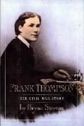 Frank Thompson: Her Civil War Story - Bryna Stevens - Hardcover - 1st ed