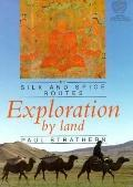 Exploration by Land - Paul Strathern - Library Binding