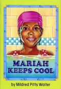 Mariah Keeps Cool - Mildred Pitts Pitts Walter - Hardcover - 1st ed