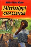 Mississippi Challenge - Mildred Pitts Pitts Walter - Hardcover - 1st ed