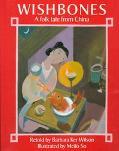 Wishbones: A Folk Tale from China - Barbara Ker Wilson