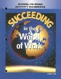 Succeeding in the World of Work: School-to-Work Activity Handbook
