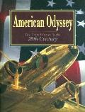 American Odyssey/the United States in the Twentieth Century