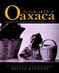 Food and Life of Oaxaca Traditional Recipes from Mexico's Heart