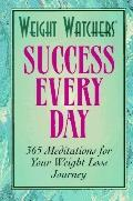 Weight Watchers Success Every Day: 365 Meditations for Your Weight Loss Journey