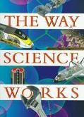 Way Science Works: An Illustrated Exploration of Technology in Action - John Durant - Hardcover