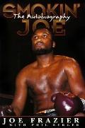 Smokin' Joe: The Autobiography of the Champ