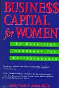 Business Capital for Women: An Essential Handbook for Entrepreneurs