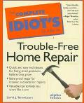 Complete Idiot's Guide to Trouble-Free Home Repair
