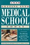 Getting into Medical School Today: Scott H. Plantz, With Nicholas Y. Lorenzo, Jesse A. Cole ...