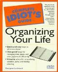 Complete Idiot's Guide to Organizing Your Life