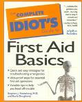 Complete Idiot's Guide to First Aid