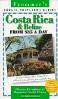 Frommer's Costa Rica & Belize from $35 a Day '97