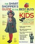 Smart Shopper's Guide to the Best Buys for Kids