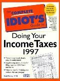 Complete Idiot's Guide to Doing Your Income Taxes, 1997