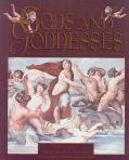 Gods and Goddesses: More than 150 Dieties and Tales from World Mythology